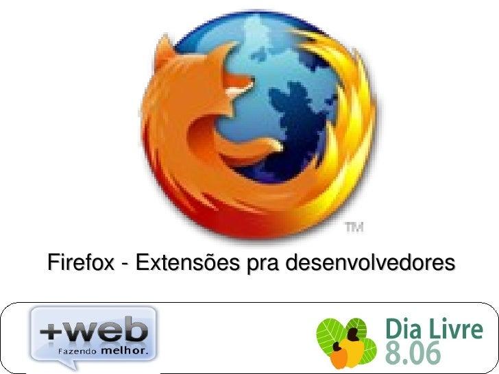 Firefox  Extensões pra desenvolvedores