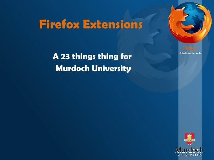 Firefox Extensions A 23 things thing for  Murdoch University
