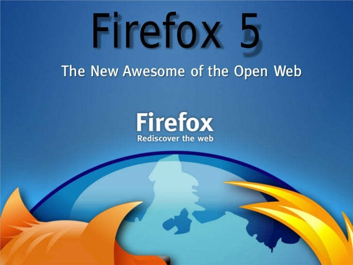Firefox 5The New Awesome of the Open Web