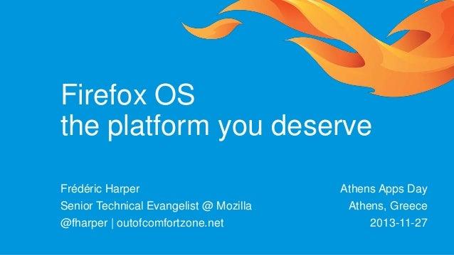 Firefox OS - The platform you deserve - Athens App Days - 2013-11-27