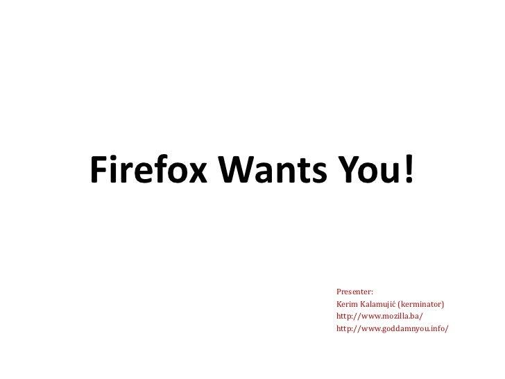 Firefox Wants You