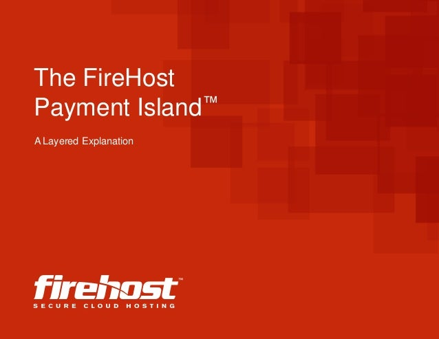 FireHost: What Is a Secure Payment Island?