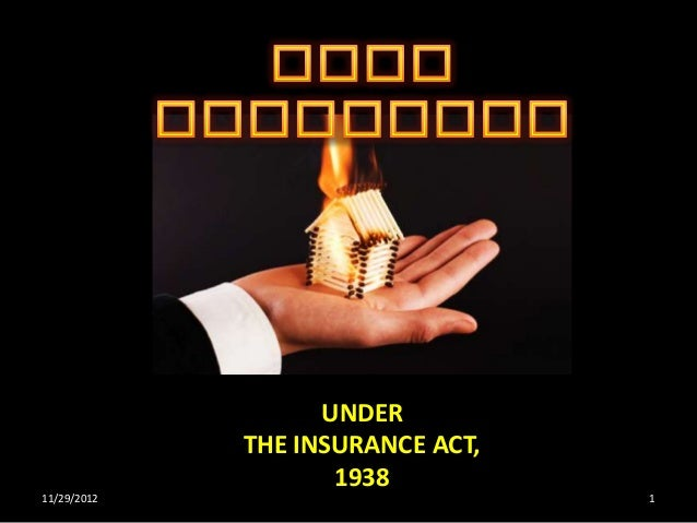UNDER             THE INSURANCE ACT,                    193811/29/2012                        1