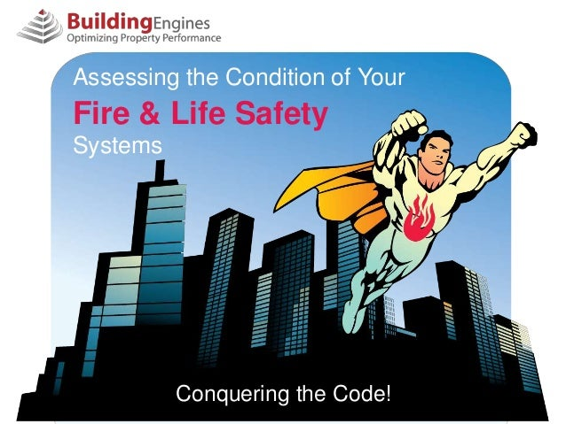 Assessing the Condition of YourFire & Life SafetySystems          Conquering the Code!
