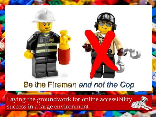Be The Fireman and not The Cop