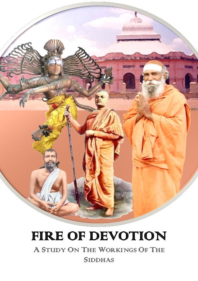 FIRE OF DEVOTIONA STUDY ON THE WORKINGS OF THESIDDHAS