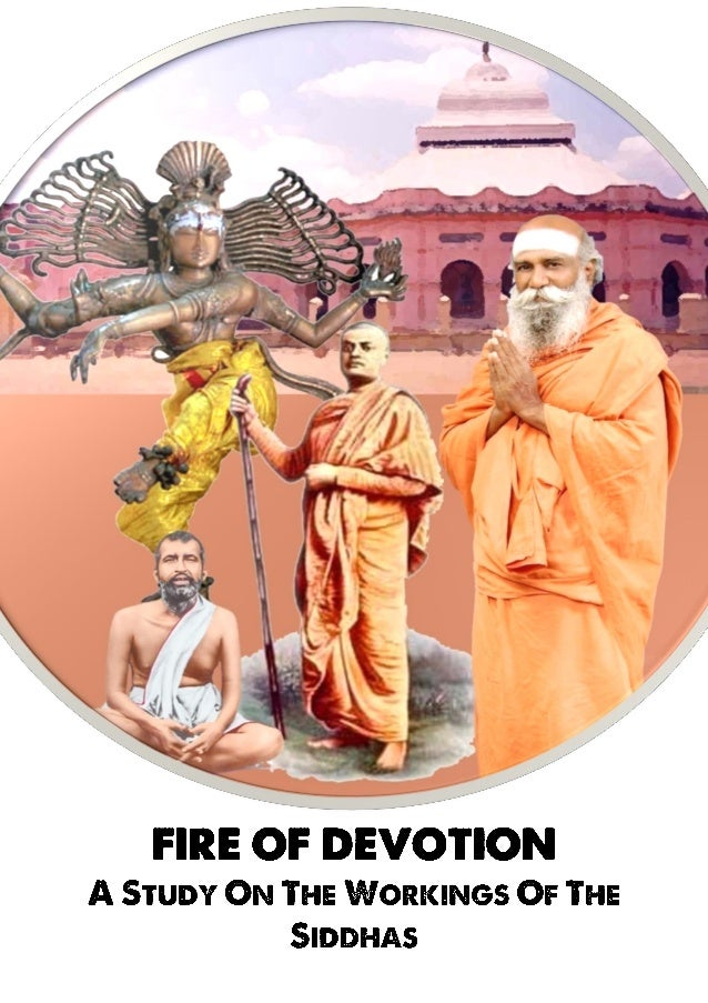 FIRE OF DEVOTION A STUDY ON THE WORKINGS OF THE SIDDHAS