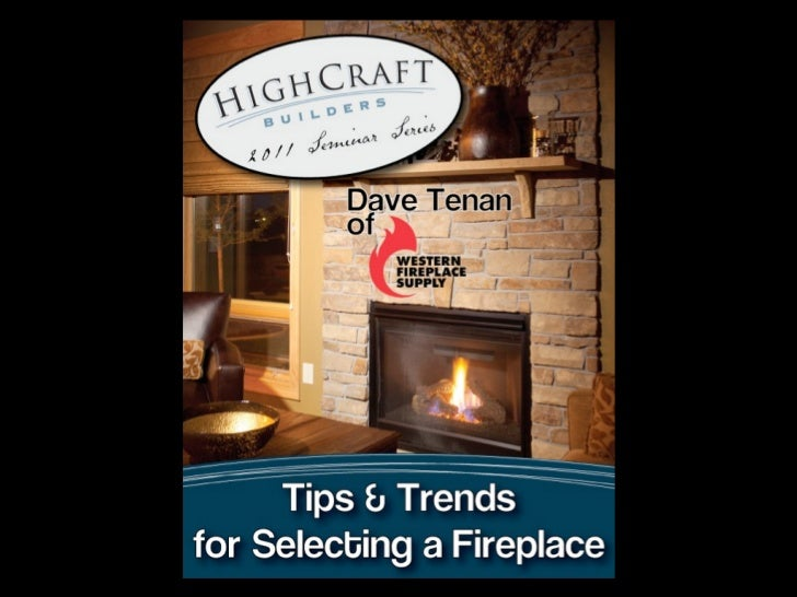 Tips & Trends For Selecting A Fireplace