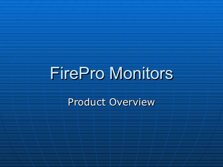 FirePro Monitors Product Overview