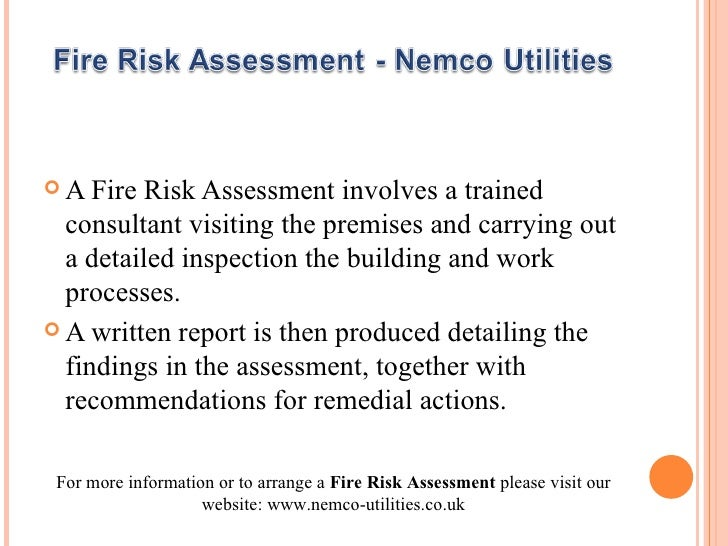 <ul><li>A Fire Risk Assessment involves a trained consultant visiting the premises and carrying out a detailed inspection ...