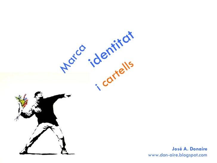 Marca identitat i  cartells José A. Donaire www.don-aire.blogspot.com