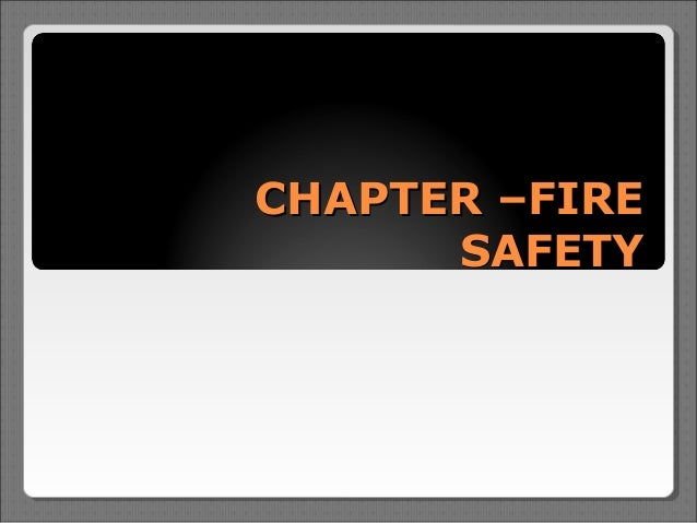 CHAPTER –FIRE      SAFETY