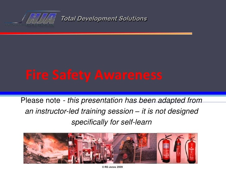 Total Development Solutions      Fire Safety Awareness Please note - this presentation has been adapted from  an instructo...