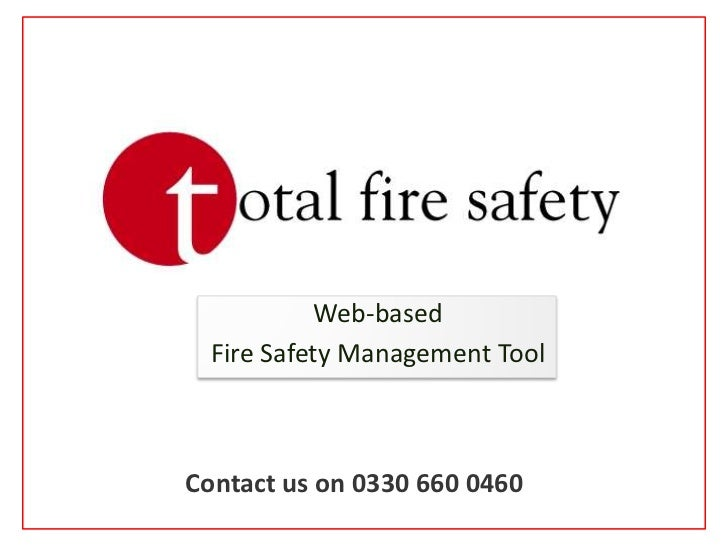 Web-based<br />Fire Safety Management Tool<br />Contact us on 0330 660 0460<br />