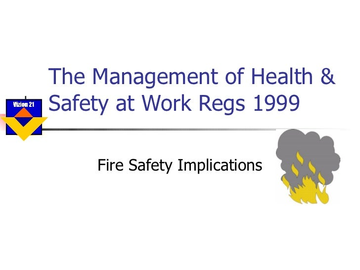 The Management of Health & Safety at Work Regs 1999 Fire Safety Implications