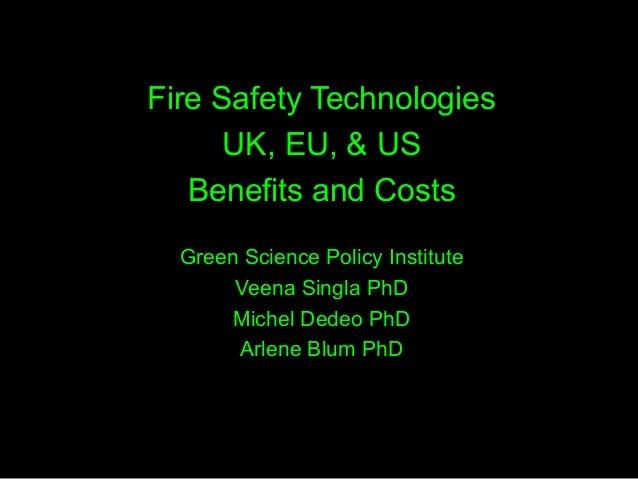 Fire Safety TechnologiesUK, EU, & USBenefits and CostsGreen Science Policy InstituteVeena Singla PhDMichel Dedeo PhDArlene...
