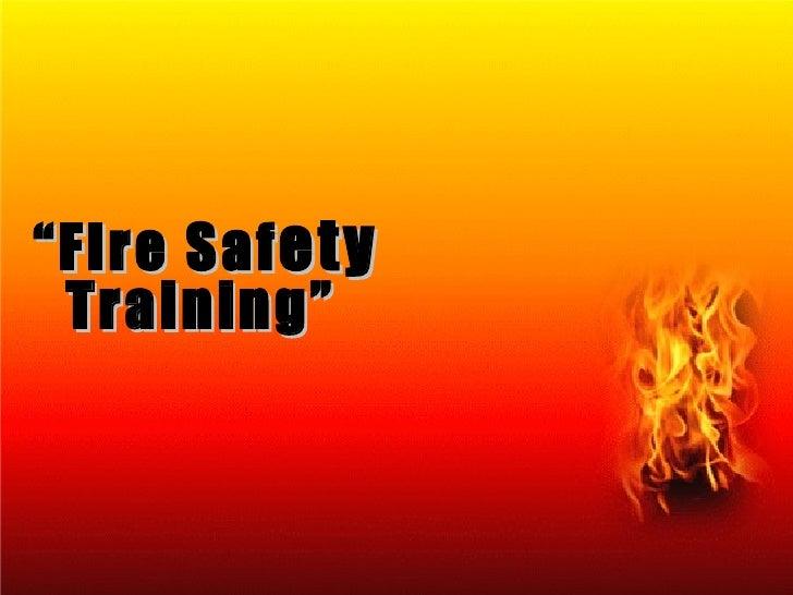 """"""" Fire Saf ety  Training"""""""