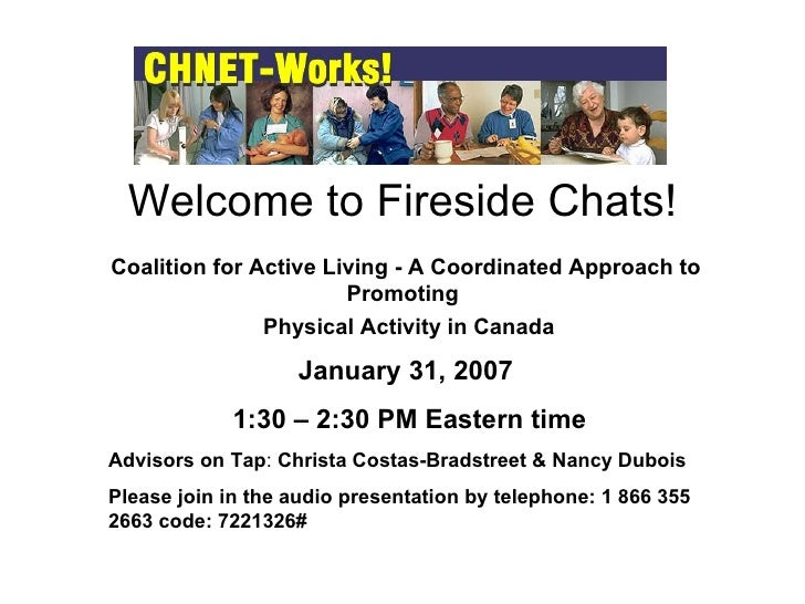 Welcome to Fireside Chats! Coalition for Active Living - A Coordinated Approach to Promoting  Physical Activity in Canada ...