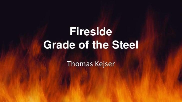 FiresideGrade of the Steel    Thomas Kejser
