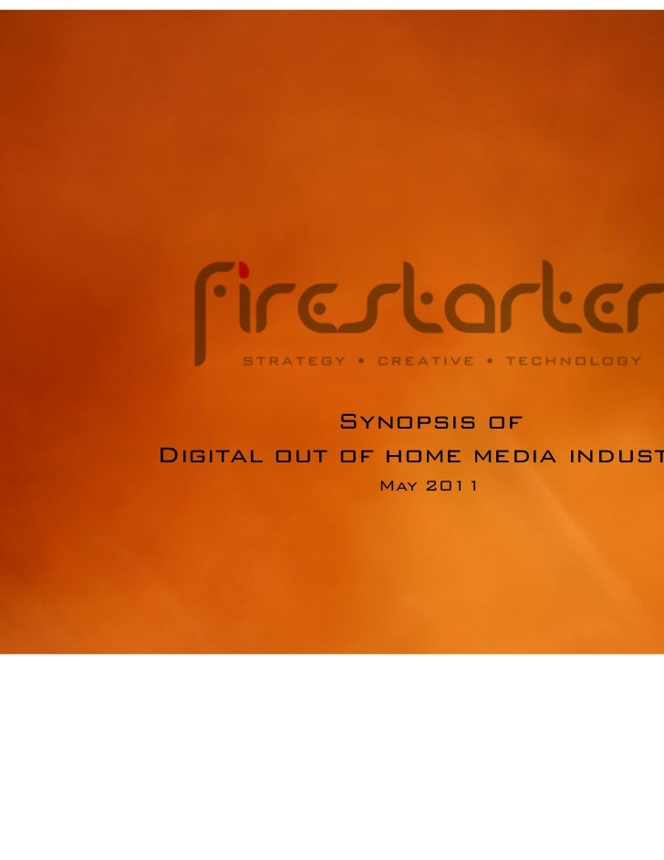 Synopsis ofDigital out of home media industry             May 2011