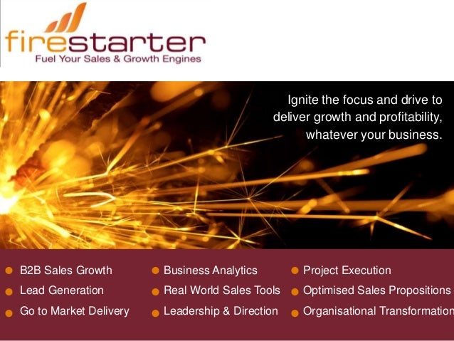 Ignite the focus and drive to                                             deliver growth and profitability,               ...