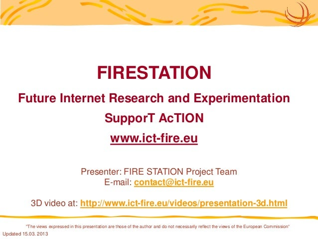 FIRESTATION      Future Internet Research and Experimentation                                                SupporT AcTIO...