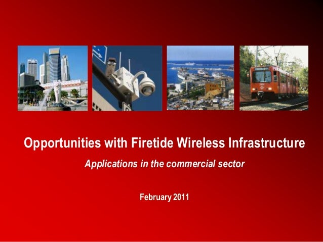 Opportunities with Firetide Wireless Infrastructure Applications in the commercial sector February 2011  1