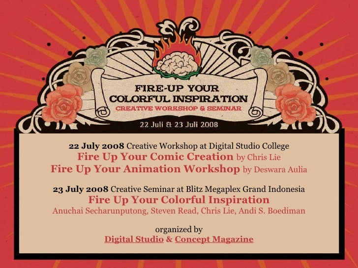 22 July 2008 Creative Workshop at Digital Studio College      Fire Up Your Comic Creation by Chris Lie Fire Up Your Animat...