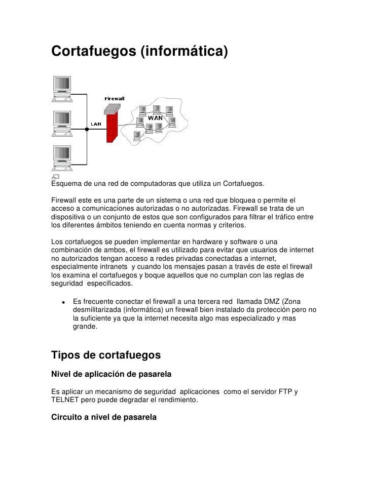 Cortafuegos (informática)<br />Esquema de una red de computadoras que utiliza un Cortafuegos.<br />Firewall este es una pa...