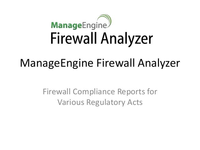 ManageEngine Firewall Analyzer Firewall Compliance Reports for Various Regulatory Acts