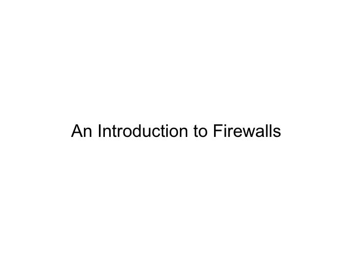 An Introduction to Firewalls