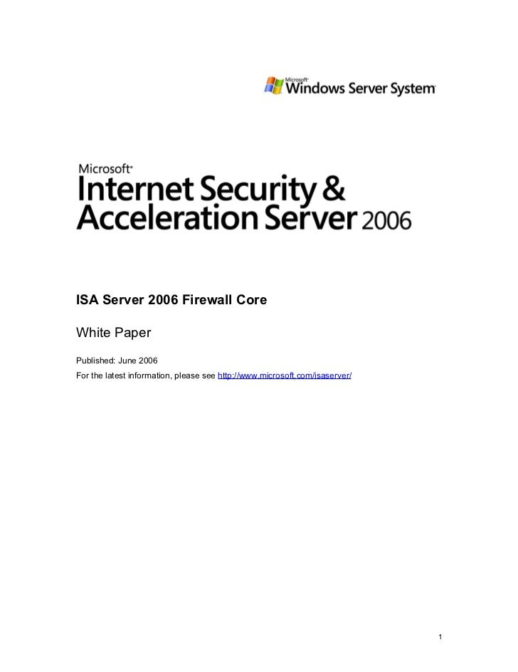 ISA Server 2006 Firewall CoreWhite PaperPublished: June 2006For the latest information, please see http://www.microsoft.co...