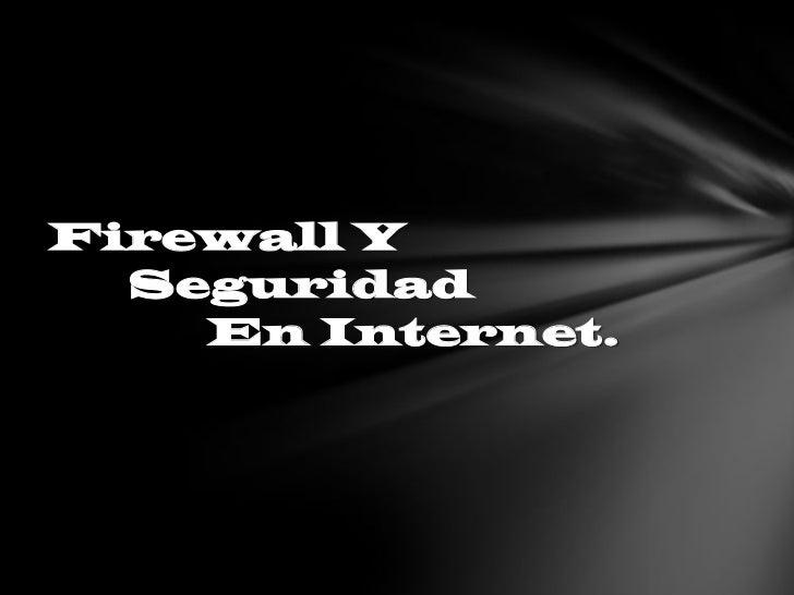 Firewall y seguridad de internet