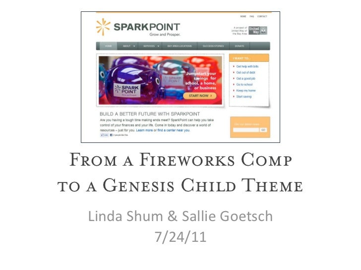 From a Fireworks Compto a Genesis Child Theme  Linda Shum & Sallie Goetsch           7/24/11