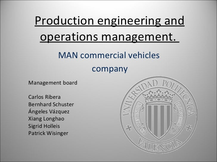 Production  engineering and  operations  management.  MAN commercial vehicles  company Management board Carlos Ribera Bern...