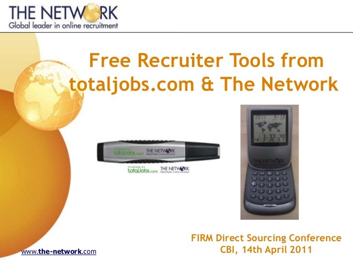 Free Recruiter Tools from            totaljobs.com & The Network                        FIRM Direct Sourcing Conferencewww...