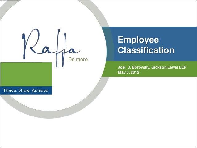 Employee                         Classification                         Joel J. Borovsky, Jackson Lewis LLP               ...