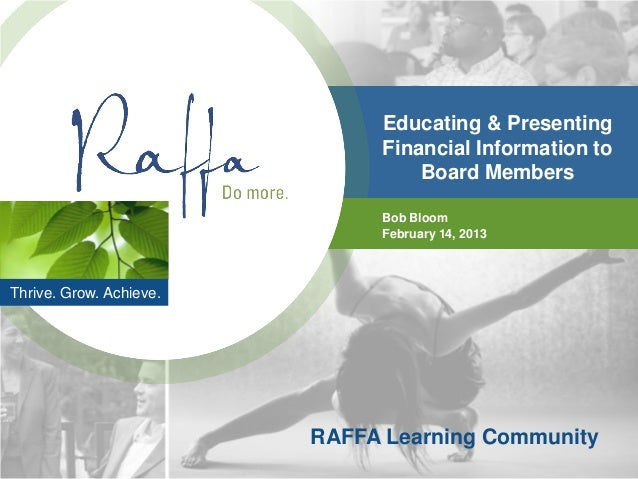 Educating & Presenting                              Financial Information to                                  Board Member...