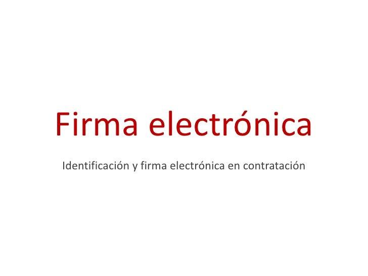 Firma electrónicaIdentificación y firma electrónica en contratación