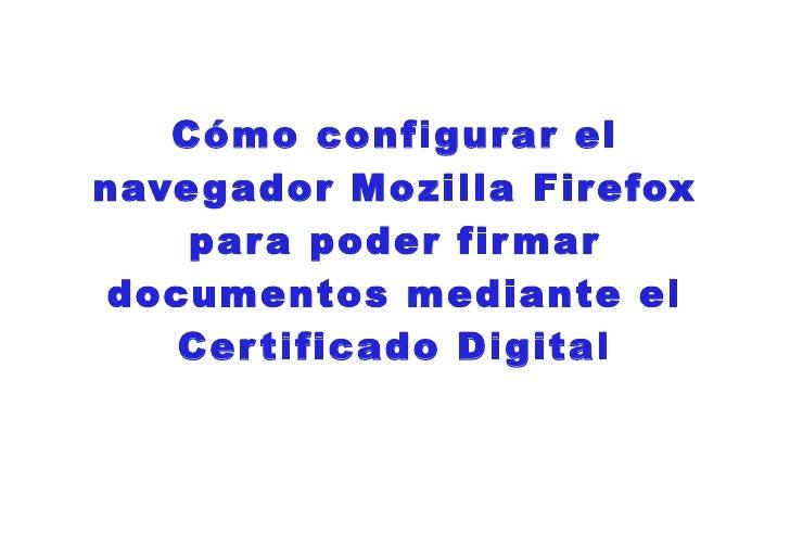 Configuración Mozilla Firefox para firmar documentos mediante certificado Digital