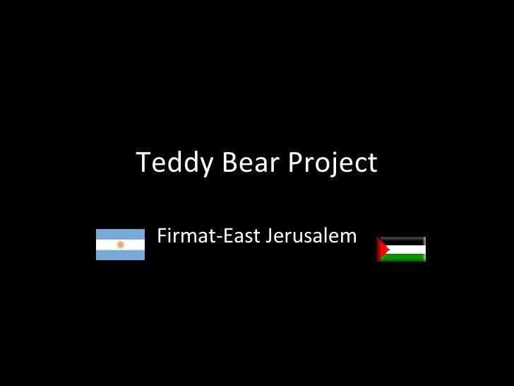 Teddy Bear Project Firmat-East Jerusalem