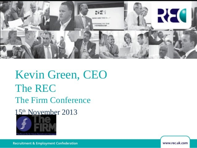 Kevin Green, CEO The REC The Firm Conference 15th November 2013