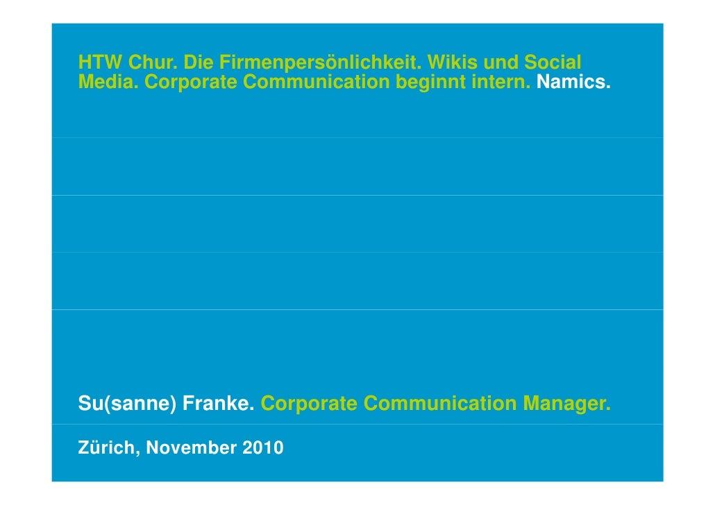 HTW Chur. Die Firmenpersönlichkeit. Wikis und SocialMedia.Media Corporate Communication beginnt intern Namics             ...