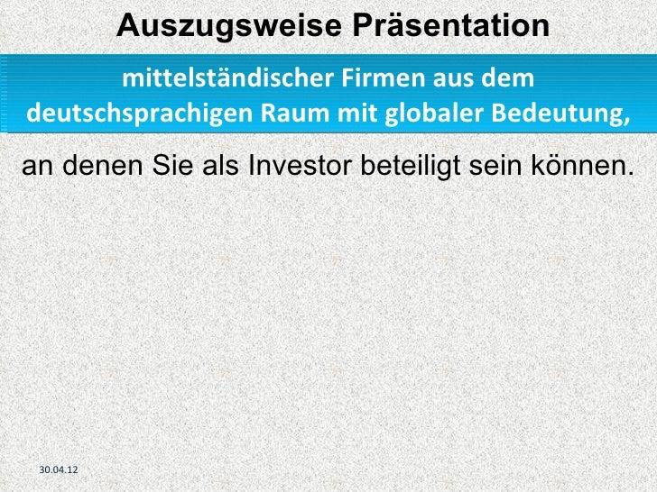 Auszugsweise Präsentation       mittelständischer Firmen aus demdeutschsprachigen Raum mit globaler Bedeutung,an denen Sie...