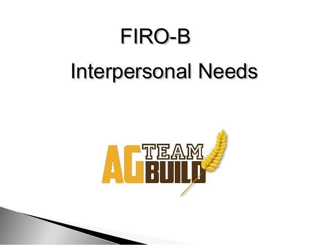 FIRO-BFIRO-B Interpersonal NeedsInterpersonal Needs