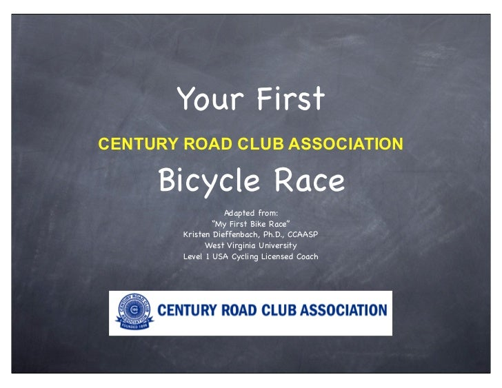 "Your FirstCENTURY ROAD CLUB ASSOCIATION     Bicycle Race                   Adapted from:                ""My First Bike Rac..."
