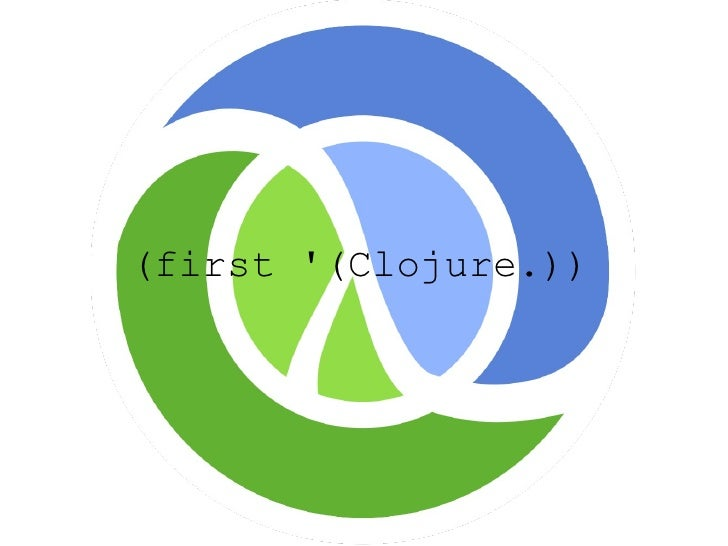(first (Clojure.))
