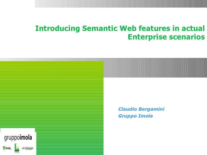 Introducing Semantic Web features in actual                                         Enterprise scenarios                  ...