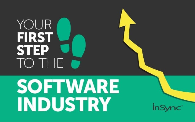 YOUR FIRST STEP TO THE SOFTWARE INDUSTRY