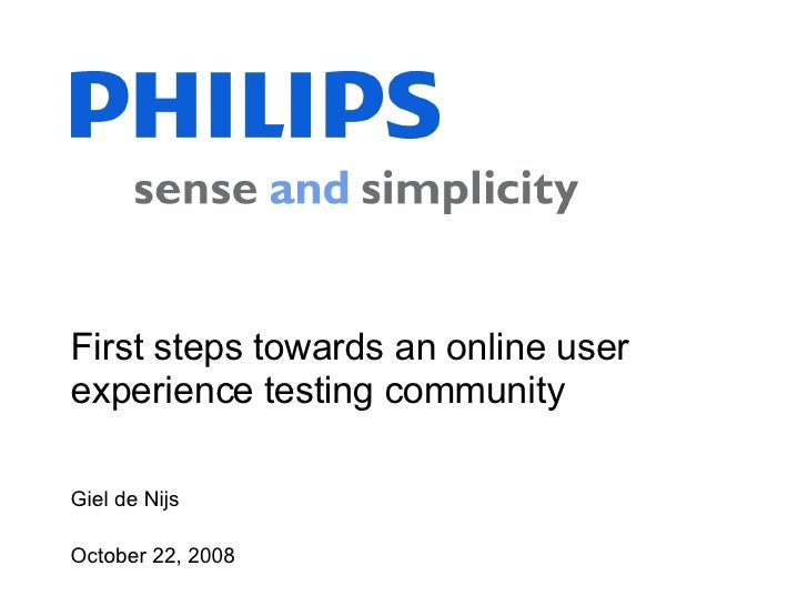 First steps towards an online user experience testing community Giel de Nijs October 22, 2008